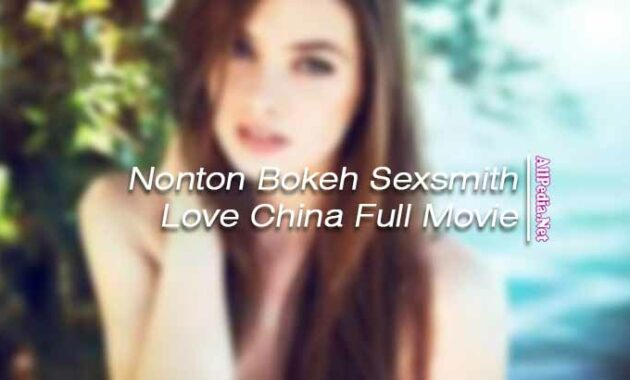 bokeh japanese translation sexsmith love china full movie sub indo